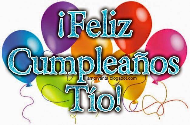 Feliz Cumpleaños Tío Bonitos Mensajes De Feliz Cumpleaños