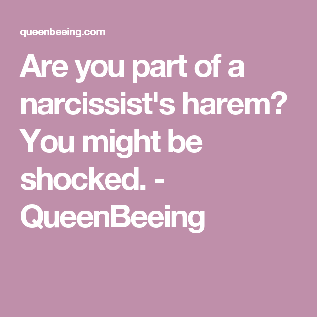Are you part of a narcissist's harem? You might be shocked