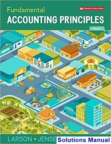Fundamental accounting principles volume 1 canadian 15th edition fundamental accounting principles volume 1 canadian 15th edition larson solutions manual test bank solutions fandeluxe Images