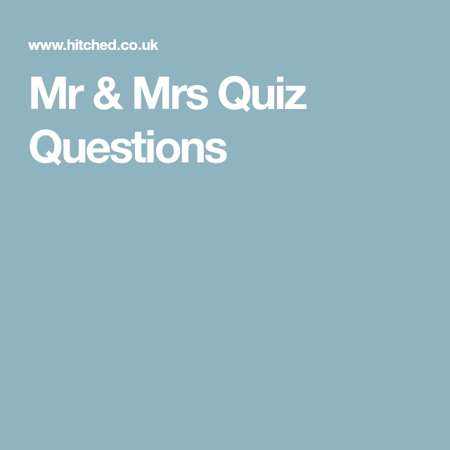 Mr And Mrs Quiz Questions: The Ultimate Mr & Mrs Questions: 75 Funny, Naughty And