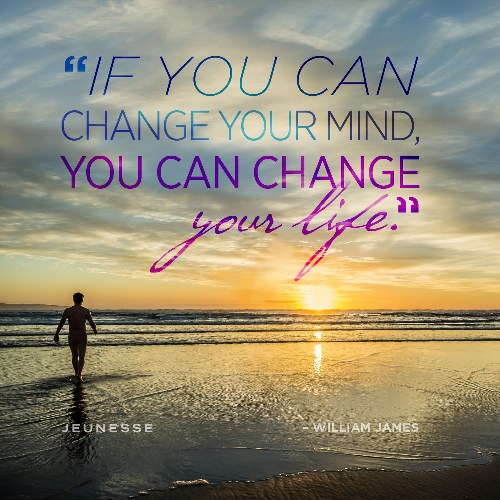 If you can change your mind, you can change your life ...