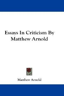 essays in criticism matthew arnold books i ve  essays in criticism matthew arnold
