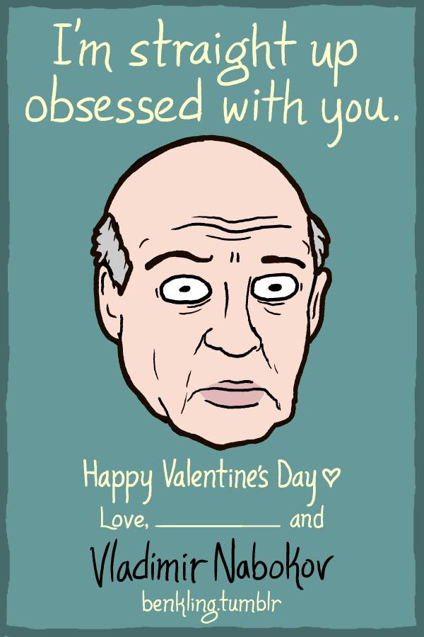 Ben Kling Hey Nerds This Year S Portrait Valentines Are Vladimir Nabokov Weird Valentines Nerdy Valentines Valentines Memes