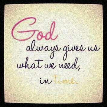 Deus sempre nos o que precisamos no seu tempo.
