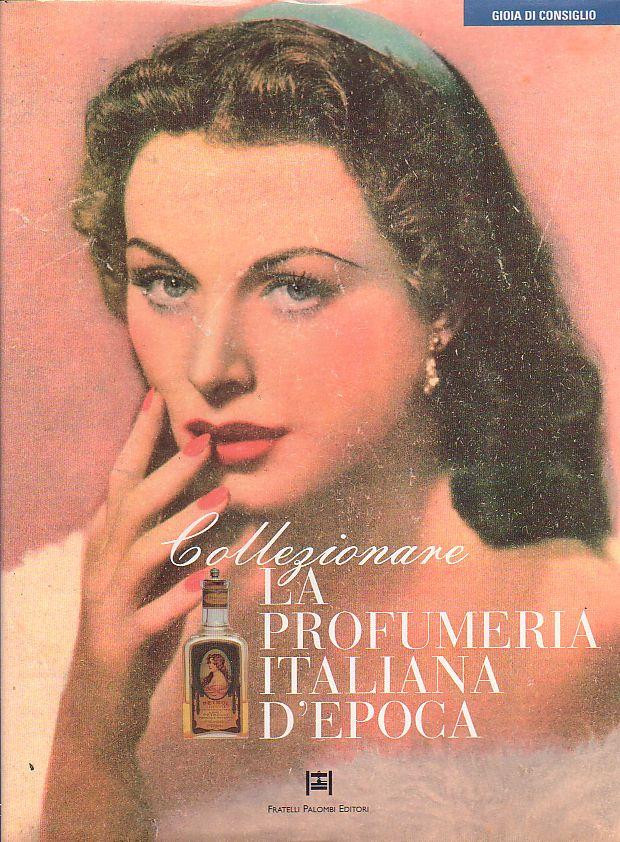 LA PROFUMERIA ITALIANA D'EPOCA di Gioia di Consiglio