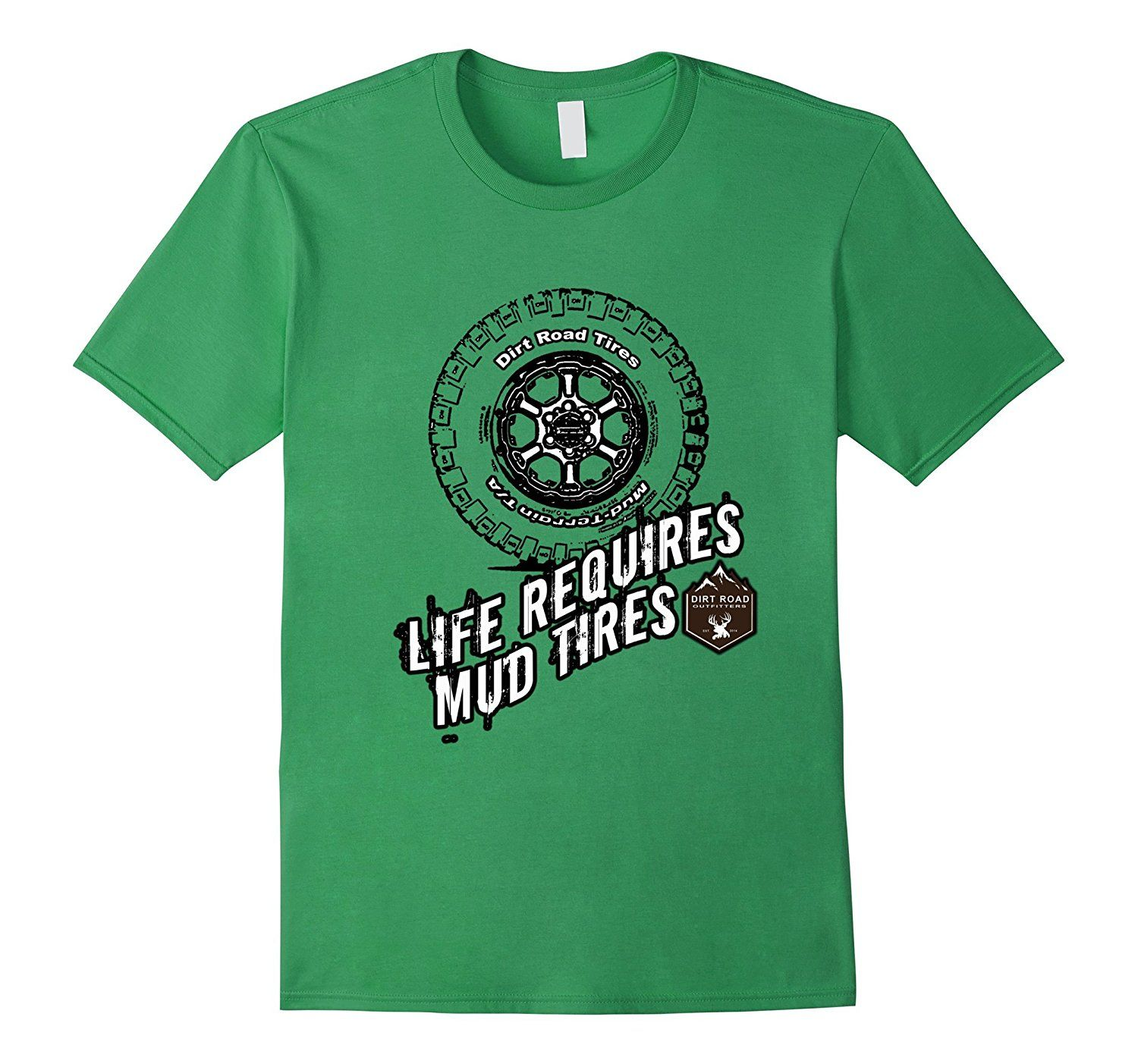 Amazon.com: RedNek Tees: Life Requires Mud Tires: Clothing