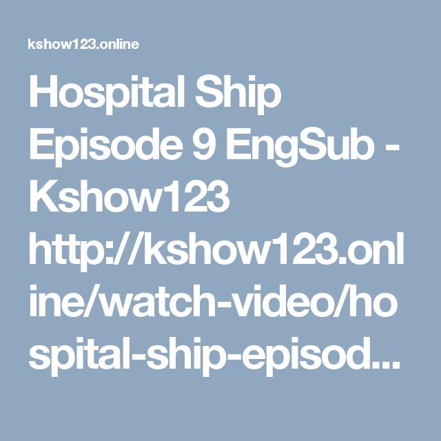 Hospital ship episode 9 engsub kshow123 httpkshow123ine hospital ship episode 9 engsub kshow123 httpkshow123inewatch stopboris Image collections