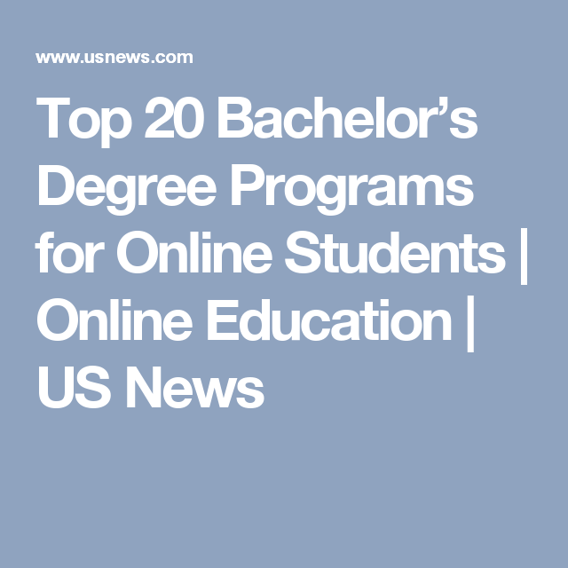 Discover The Top 20 Online Bachelor S Programs Bachelor Program