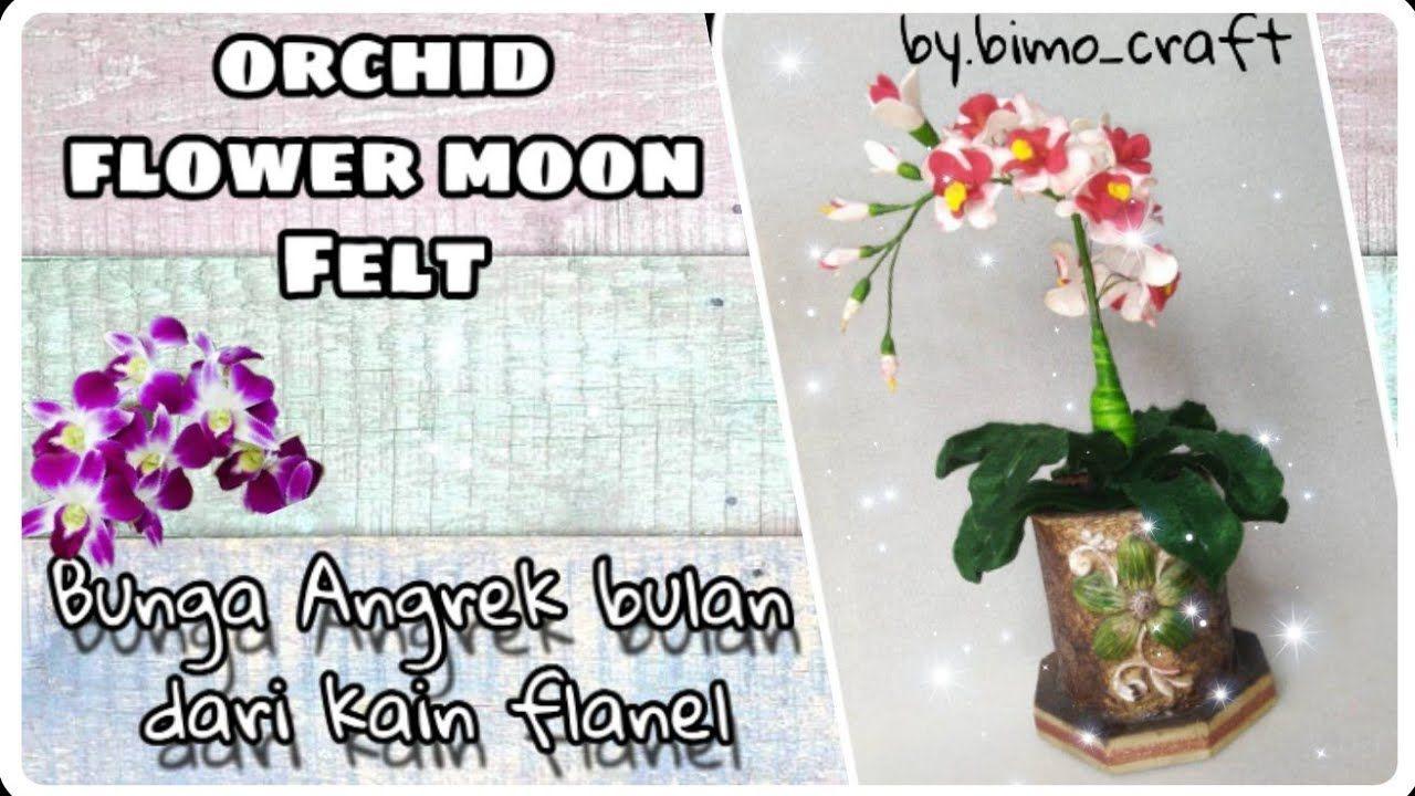 Bunga Anggrek Bulan Dari Flanel Orchid Flowers Moon Felt Pajangan Me Bunga Anggrek Menanam Bunga