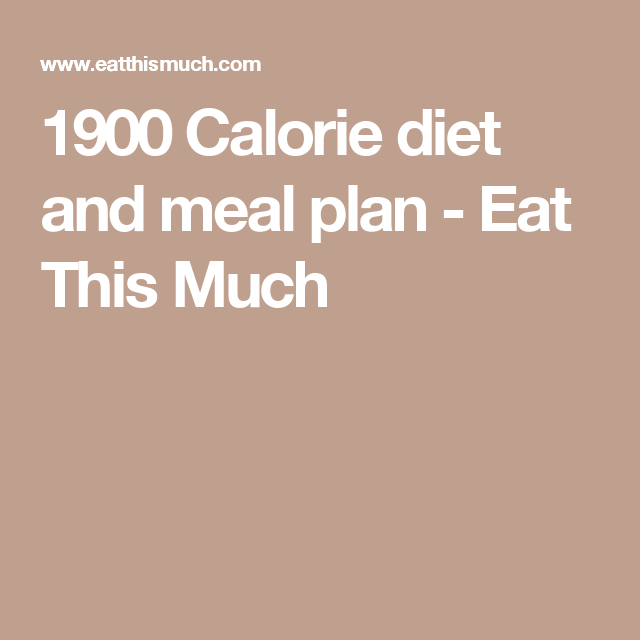 1900 Calorie diet and meal plan - Eat This Much