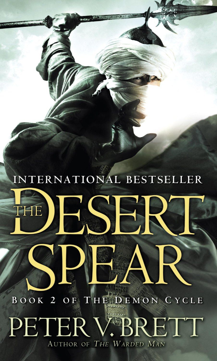 The Desert Spear By Peter V Brett  Book 2 In The Demon Cycle Series