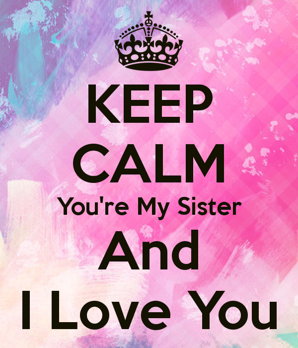 I Love You Sister Quotes. QuotesGram Love your sister, I