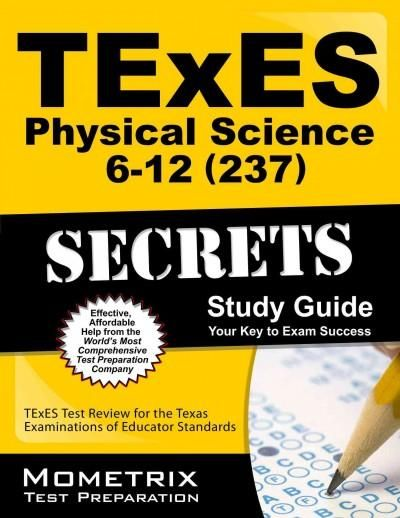 Texes Physical Science 6-12 237 Secrets: Texes Test Review for the Texas Examinations of Educator Standards