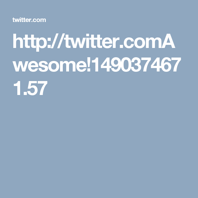http://twitter.comAwesome!1490374671.57