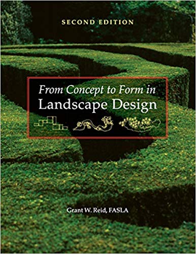 From Concept to Form in Landscape Design: Grant W. Reid ...