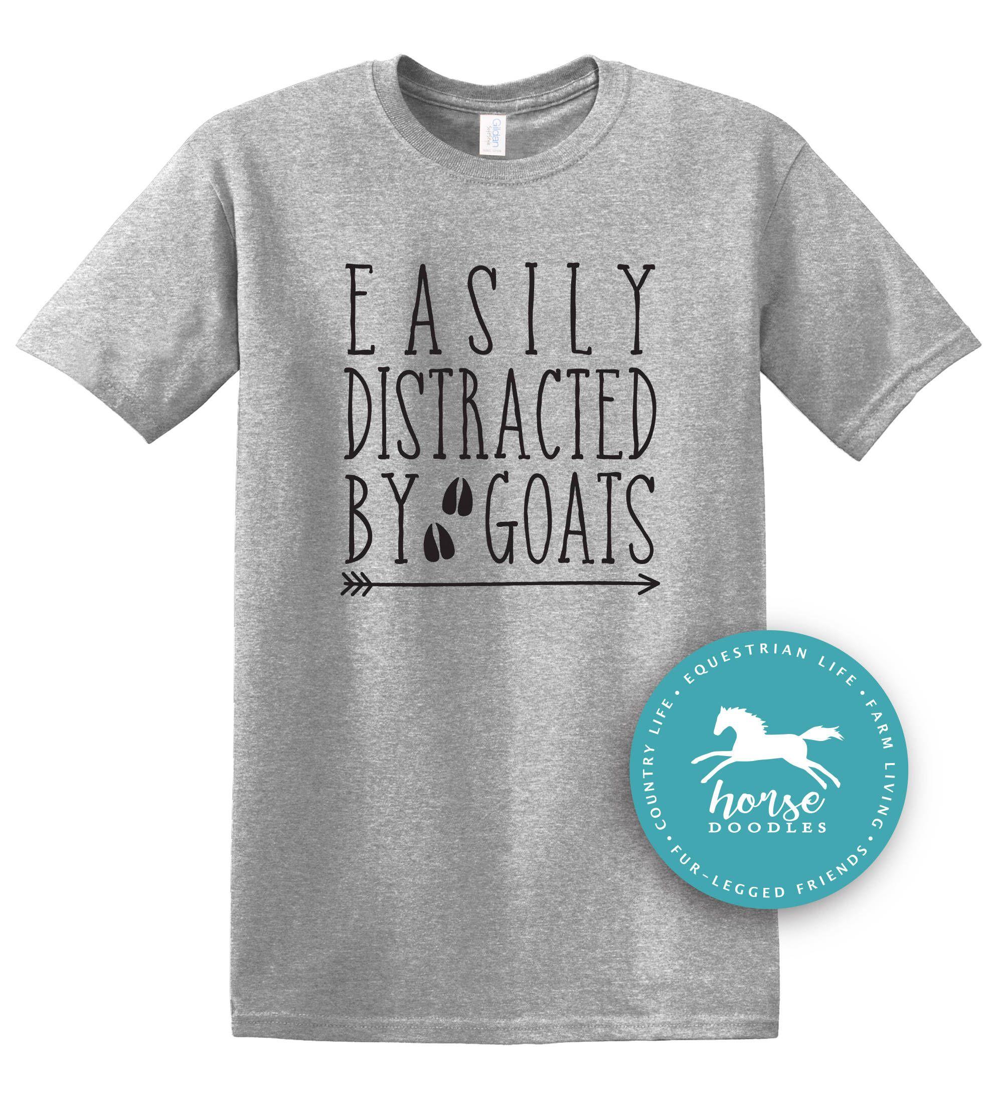 538f74ca Easily Distracted By Goats   Barn Life   Farm Girl   Farm T Shirt   Goat