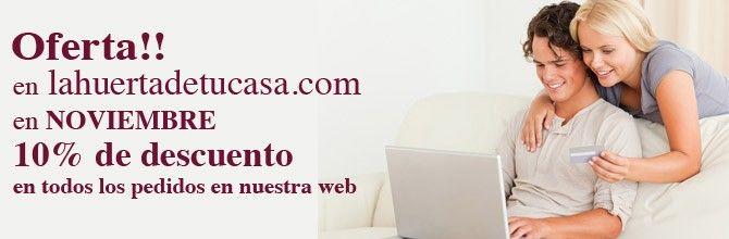 Tras el éxito de Octubre y para celebrar la apertura del Gran Supermercado de La Huerta de tu Casa 10% de DESCUENTO en todas las compras web!