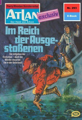 "Atlan 293: m Reich der Ausgestoßenen (Heftroman): Atlan-Zyklus ""Der Held von Arkon (Teil 2)"" (German Edition) by Hans Kneifel. $1.35. Publisher: PERRY RHODAN digital (December 1, 2012). 93 pages"