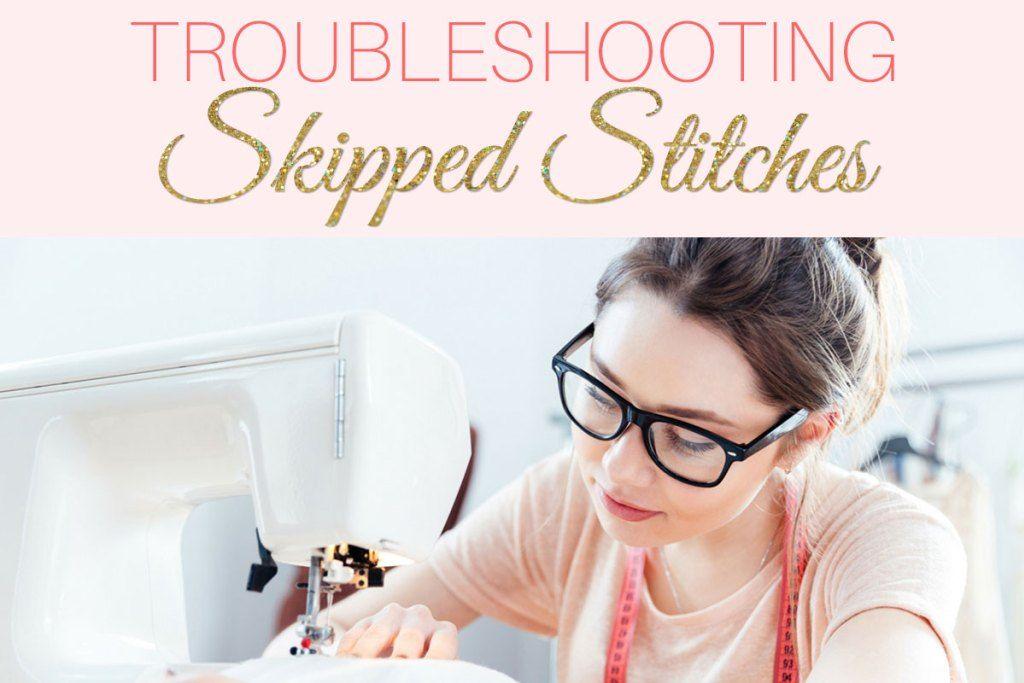 Sewing Machine Skipping Stitches Ultimate Troubleshooters Guide Awesome Sewing Machine Skipping Stitches Zig Zag