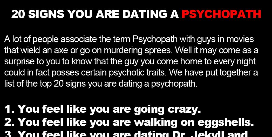 dating psychopaths Think of the term 'psychopath' and it's likely that an image of christian bale's  blood-soaked businessman patrick bateman springs to mind.