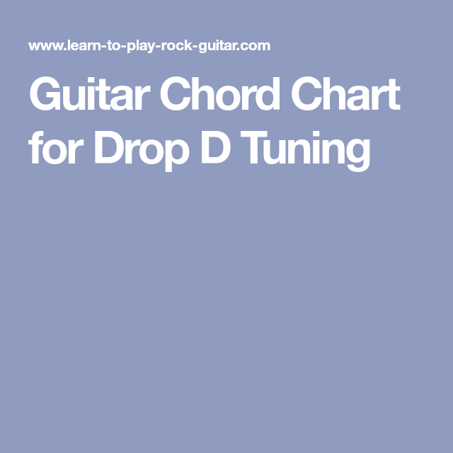 Guitar Chord Chart For Drop D Tuning Paul Guitar Pinterest