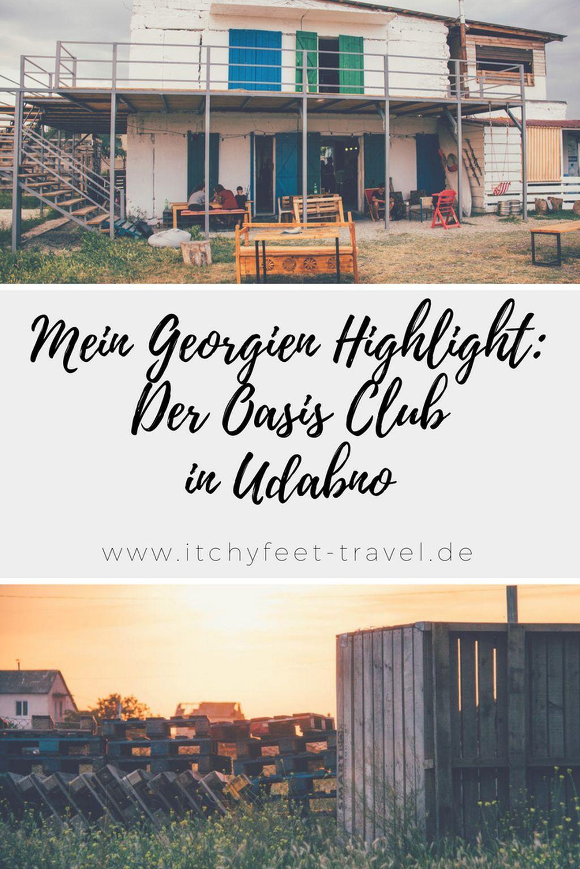 Mein Georgien Highlight Der Oasis Club In Udabno Itchy Feet Georgien Georgien Urlaub Weltreise