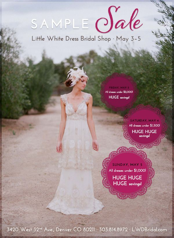 Join Us For A Sample Sale At Little White Dress Bridal Shop In Denver Colorado May 3 5 Find Amazing Wedding Gowns Lace White Bridal Dresses Wedding Dresses