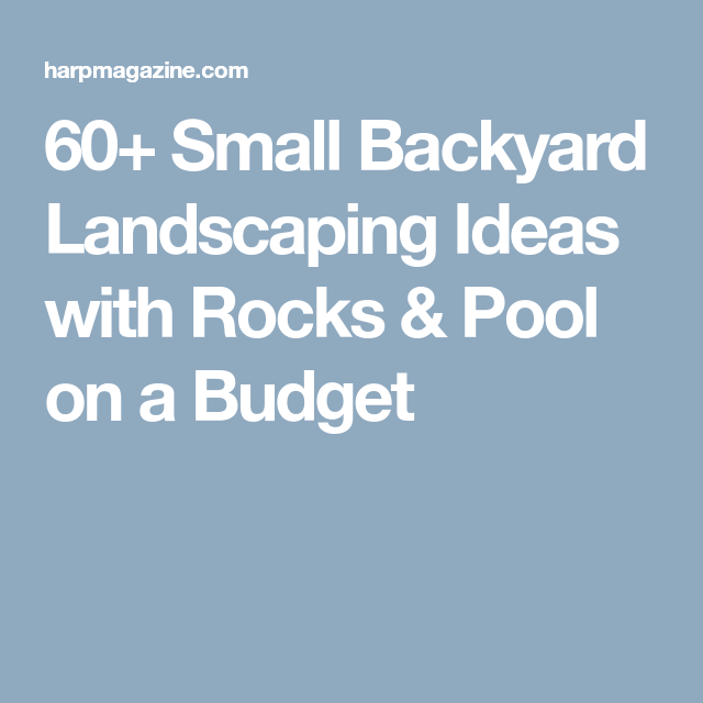 22 Incredible Budget Gardening Ideas: 60+ Small Backyard Landscaping Ideas With Rocks & Pool On