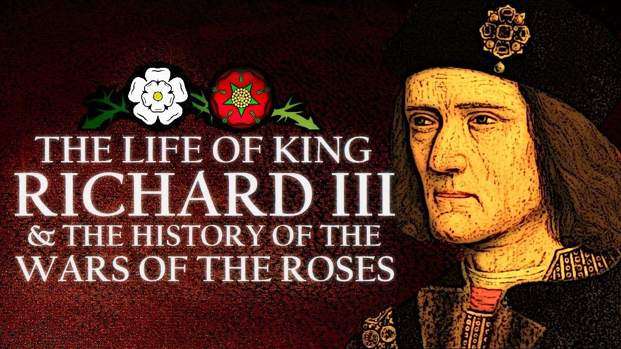 Richard III Documentary – Biography of King Richard III & the History of the Wars of the Roses