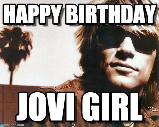 Funny Meme Bon Jovi : Image result for bon jovi girl birthday memes bday