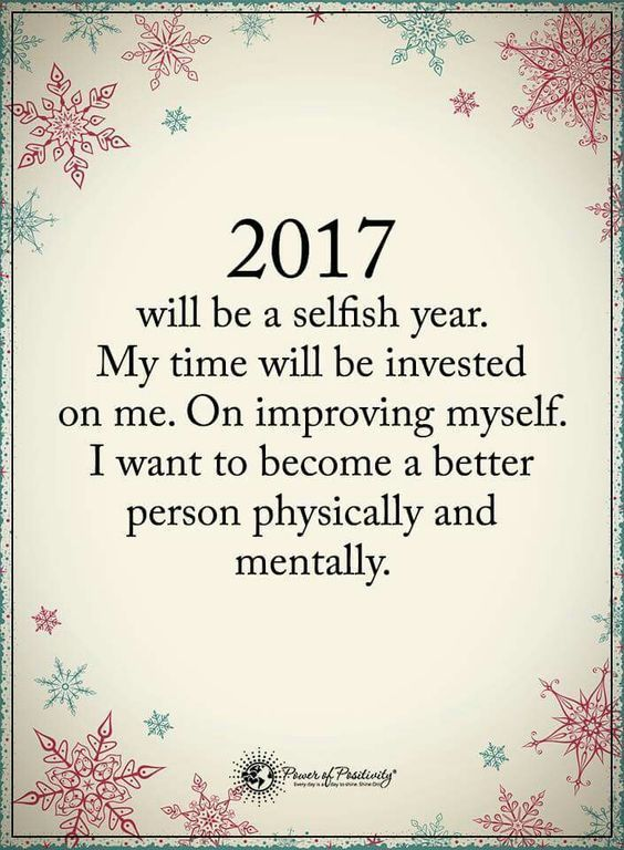 Image of: Beginning 2017 Is My Year And Will Concentrate On Me Ive Wasted Too Much Time On Others When Its Not Returned New Year Brand New Me Quotemehappycom Pinterest Pins Week 50