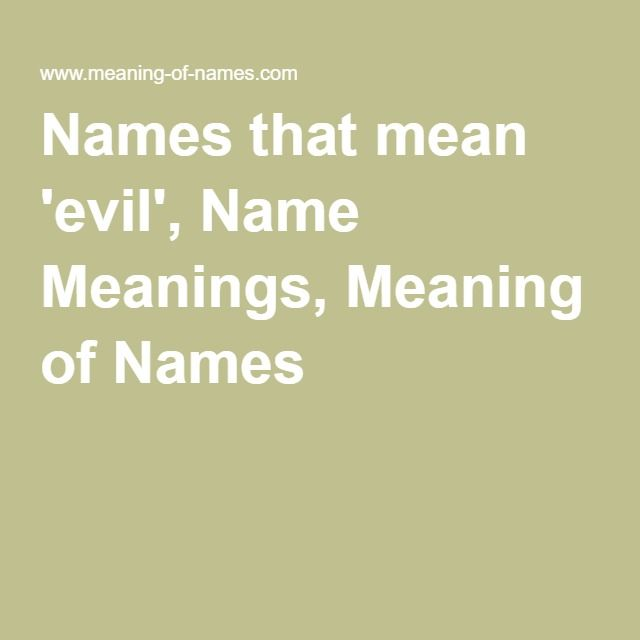 Names that mean 'evil', Name Meanings, Meaning of Names | writing