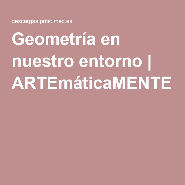 Geometría en nuestro entorno | ARTEmáticaMENTE