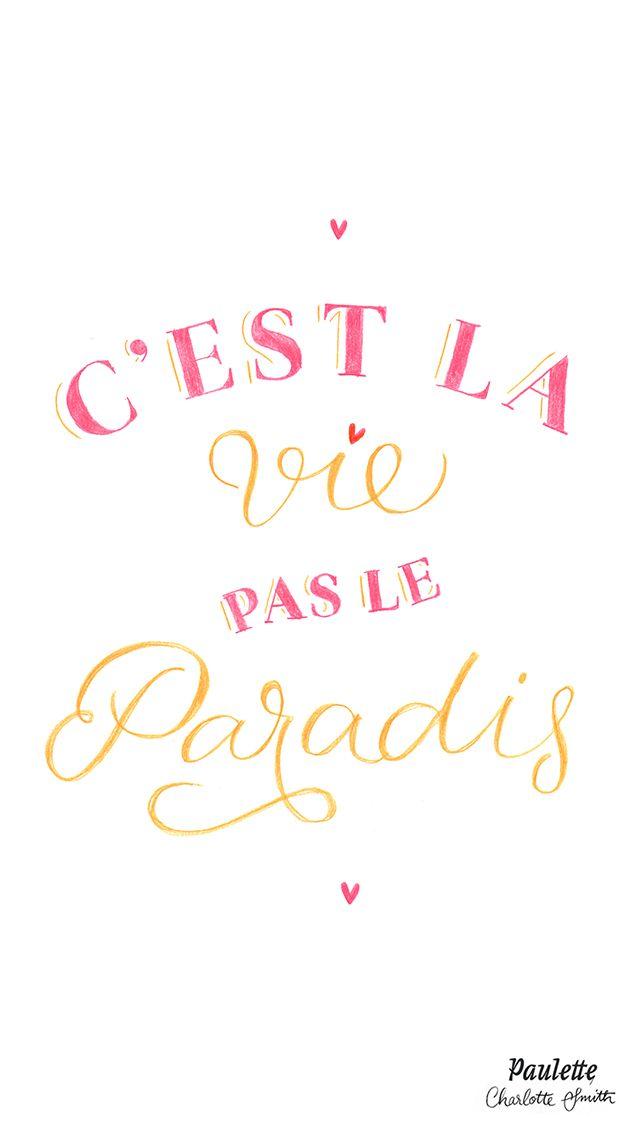 C'est La Vie Pas Le Paradis : c'est, paradis, White, C'est, Paradis, Quote, Phone, IPhone, Wallpaper, Background, Screen, Citations, Fleurs,, Ecran,, écrites