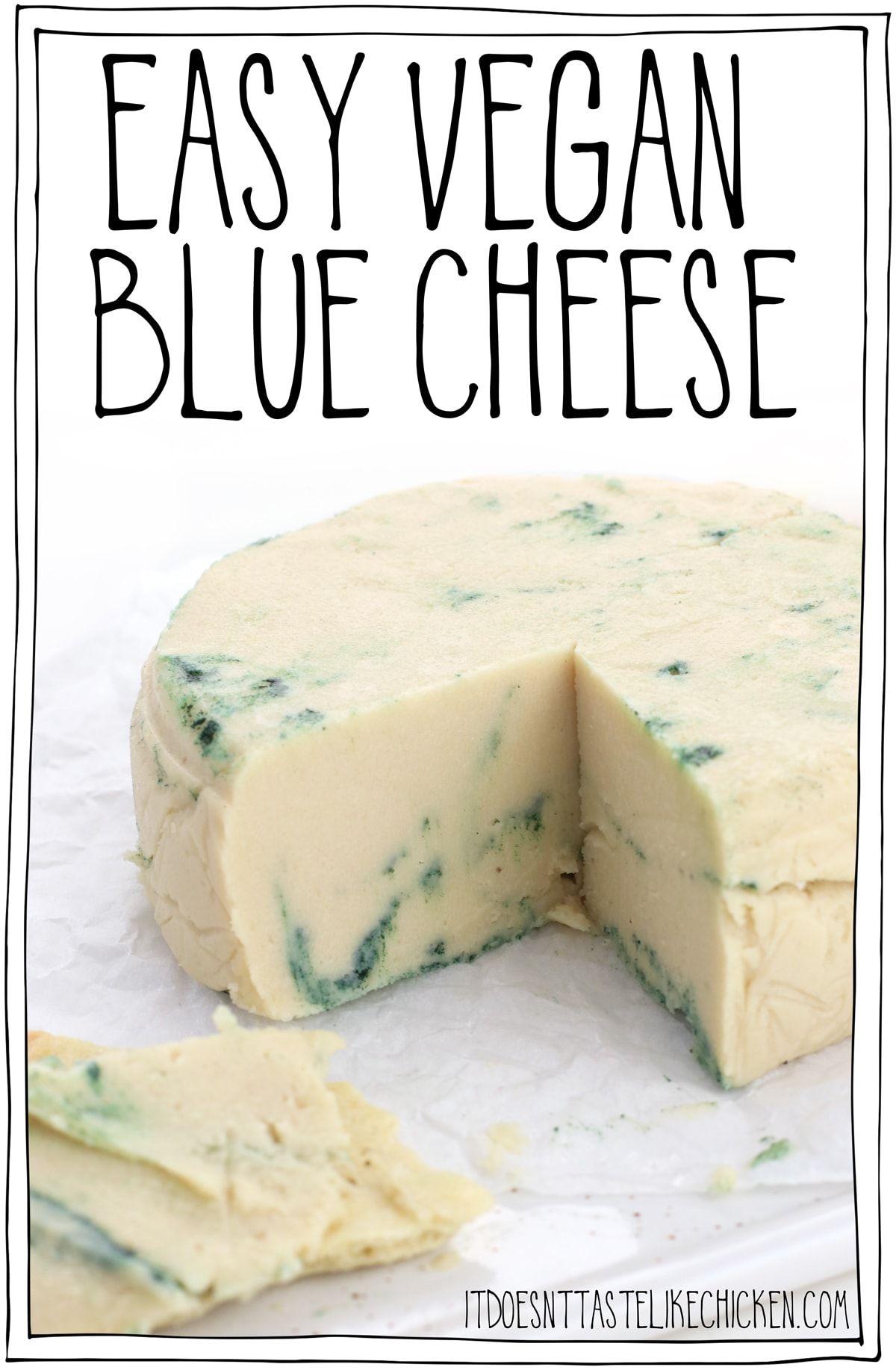 Easy Vegan Blue Cheese Recipe Recipe In 2020 Vegan Blue Cheese Recipe Blue Cheese Recipes Vegan Cheese Recipes