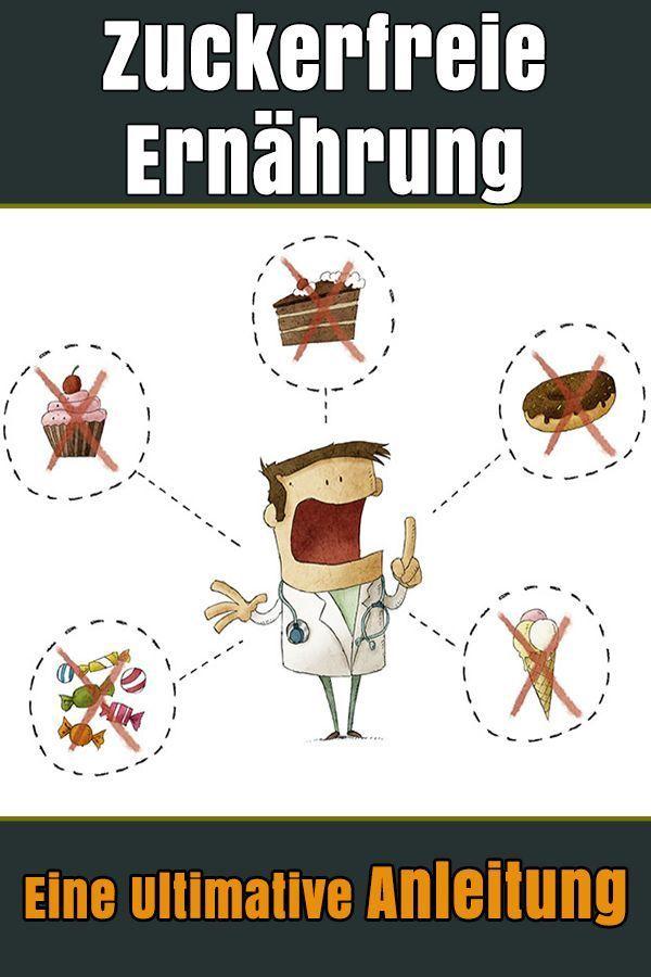 Zuckerfreie Ernährung: Ein Leben ohne Zucker! – (Praktische Anleitung)