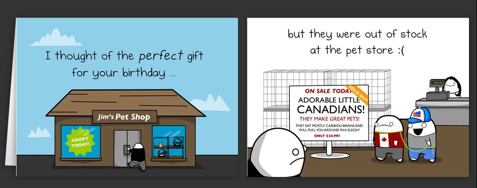 little canadians as presents hahaha oh canada I love you – The Oatmeal Birthday Cards