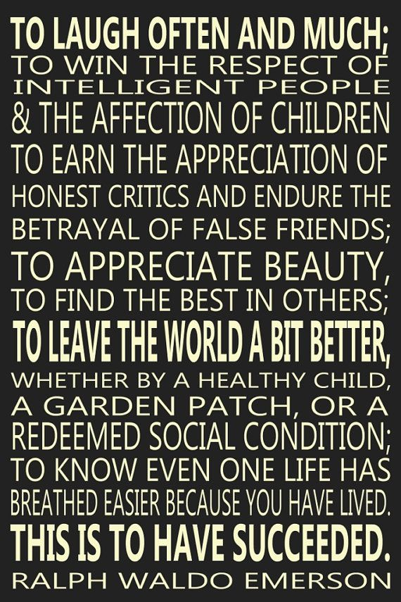 Great Words To Live By As Quoted From Ralph Waldo Emerson Will Make
