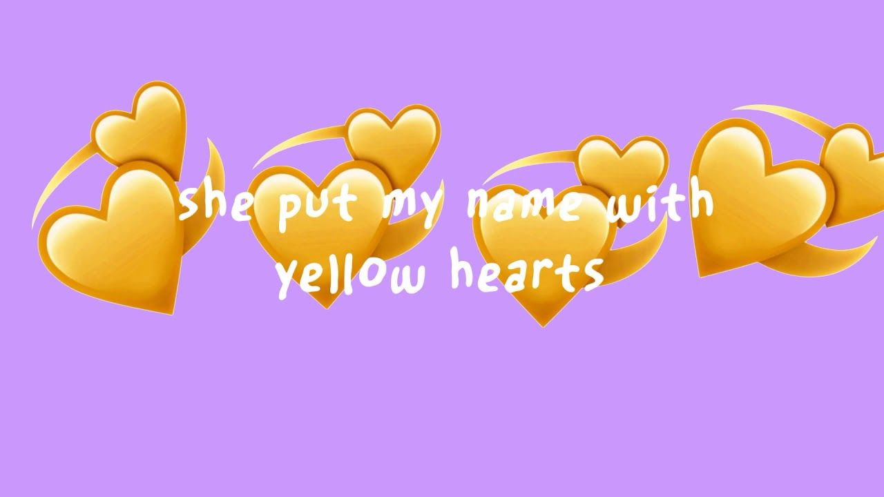 Yellow Hearts By Anthony Saunders Lyrics Yellow Heart Heart Songs Aesthetic Songs