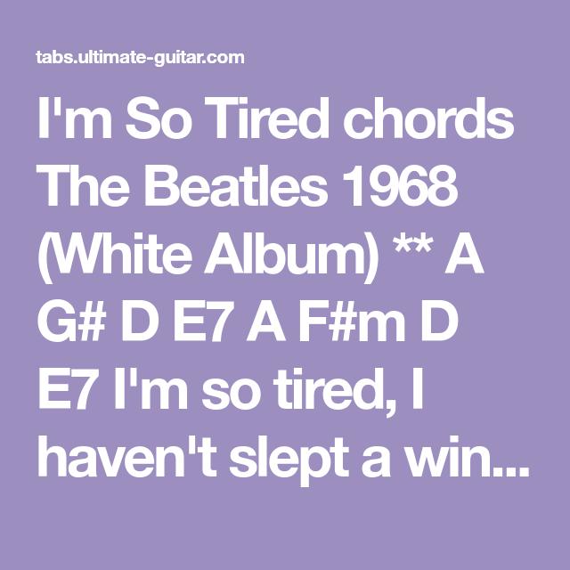 Im So Tired Chords The Beatles 1968 White Album A G D E7 A F