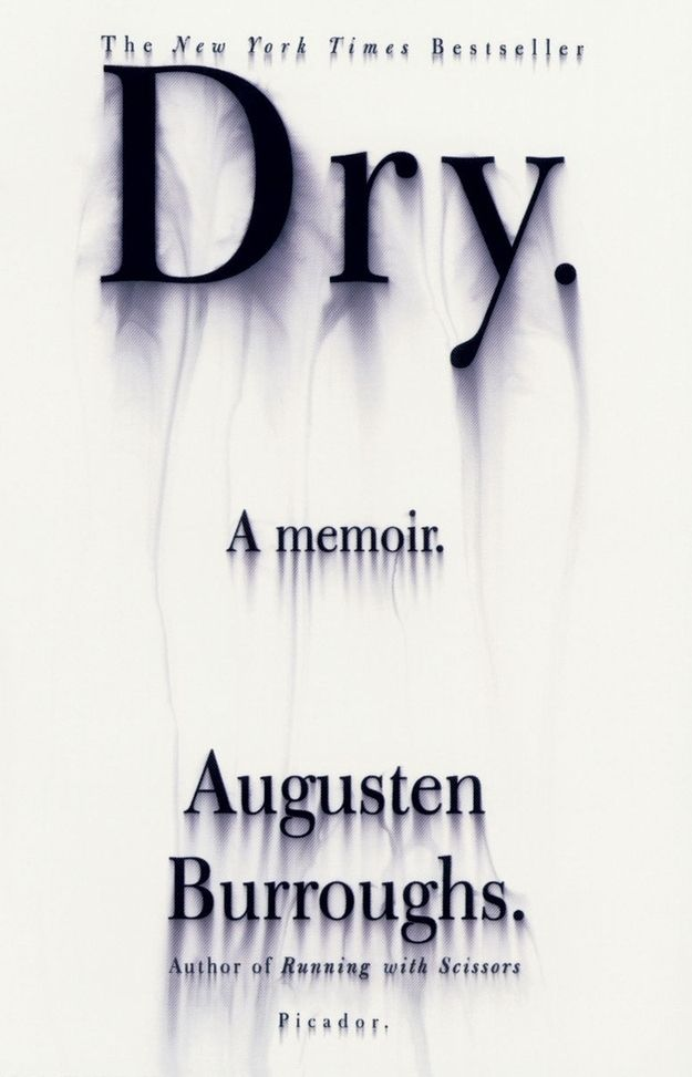 Dry by augusten burroughs 12 books to read while getting sober dry by augusten burroughs 12 books to read while getting sober fandeluxe Image collections