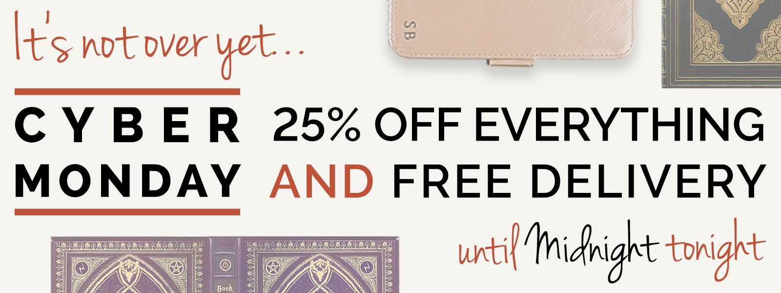 It\'s not over yet, there\'s 25% off all products until midnight. Time ...