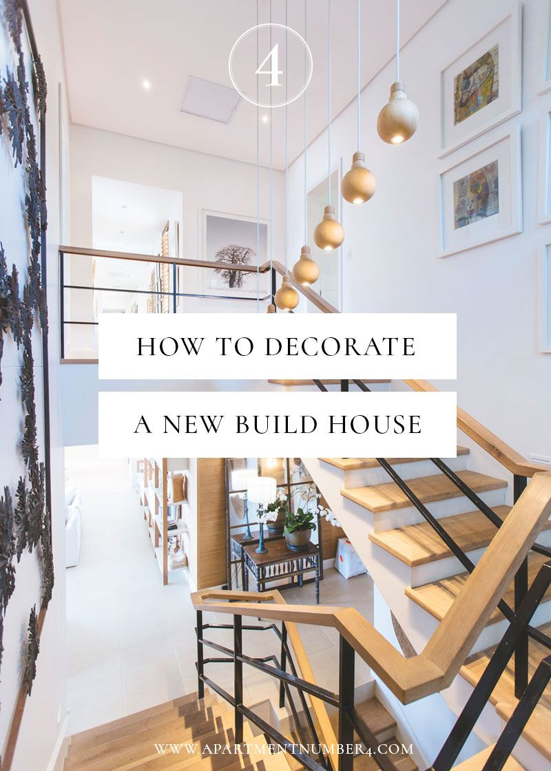 Decorating A New Build In 8 Easy Steps Home Decor Home