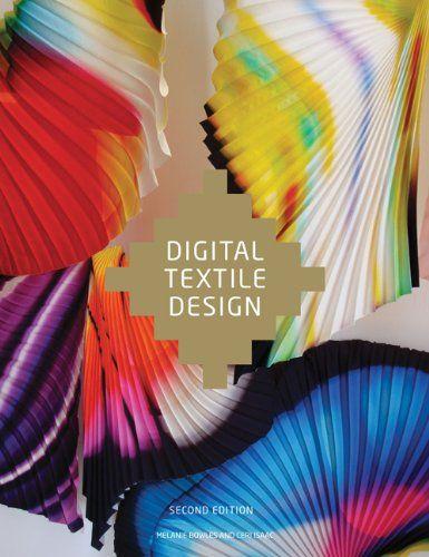 Digital Textile Design, Second edition - Melanie Bowles and Ceri Isaac - 2012