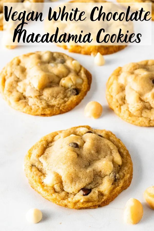 Vegan White Chocolate Macadamia Cookies Recipe White Chocolate Macadamia Cookies Vegan Cookies Recipes Macadamia Cookies