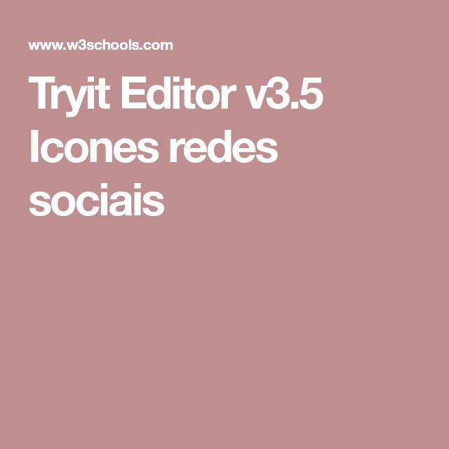 Tryit Editor v3 5 Icones redes sociais   Webdesign   Web