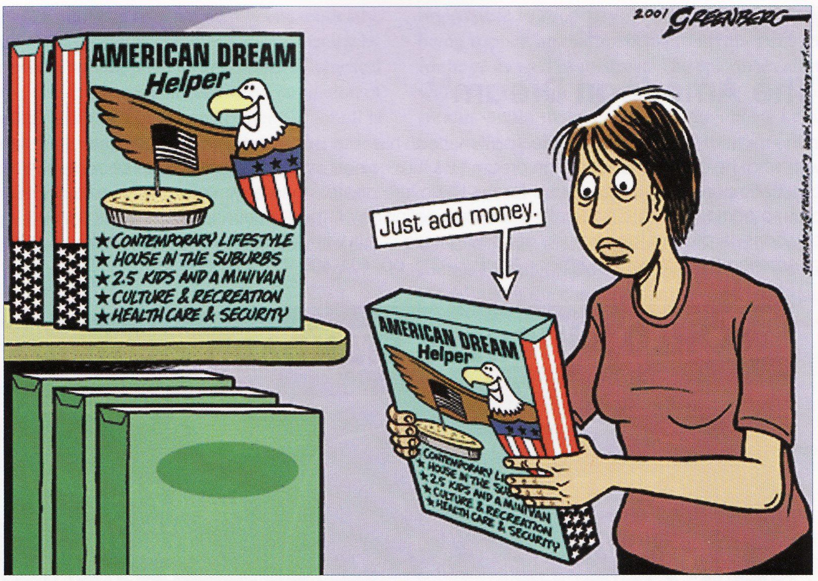 a cartoon showing how the american dream is rooted in money a  achieving the american dream essay a cartoon showing that money is essential to achieve the american