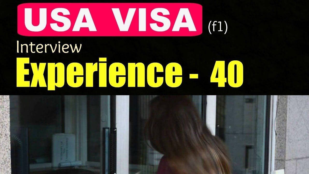 usa student f visa interview experience visa interview usa student f1 visa interview experience 40