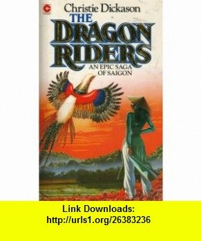 The Dragon Riders (Coronet ) (9780340412190) Christie Dickason , ISBN-10: 0340412194  , ISBN-13: 978-0340412190 ,  , tutorials , pdf , ebook , torrent , downloads , rapidshare , filesonic , hotfile , megaupload , fileserve