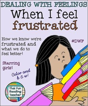When I Feel #Frustrated A children's story about recognizing, expressing and managing #frustration (starring girls). $ #DWF